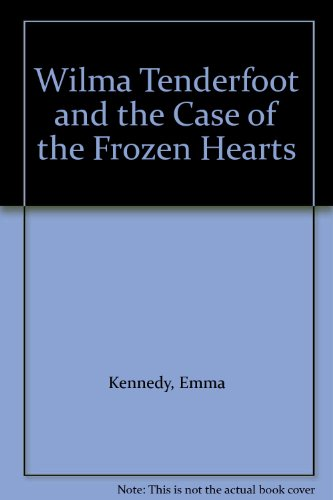 9781405664233: Wilma Tenderfoot and the Case of the Frozen Hearts