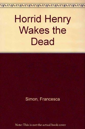 9781405664479: Horrid Henry Wakes the Dead