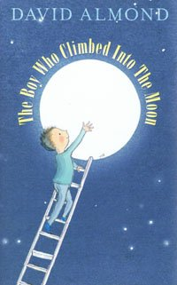 9781405664561: The Boy Who Climbed into the Moon