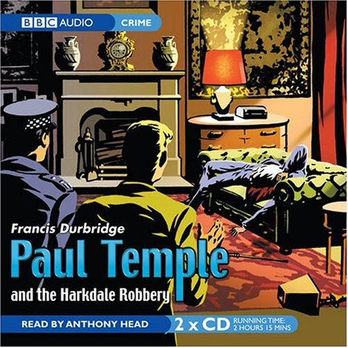 Paul Temple and the Harkdale Robbery: Francis Durbridge