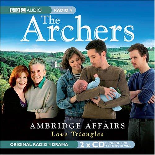 9781405677332: The Archers: Ambridge Affairs: Love Triangles: An Original BBC Radio Drama (BBC Audio)