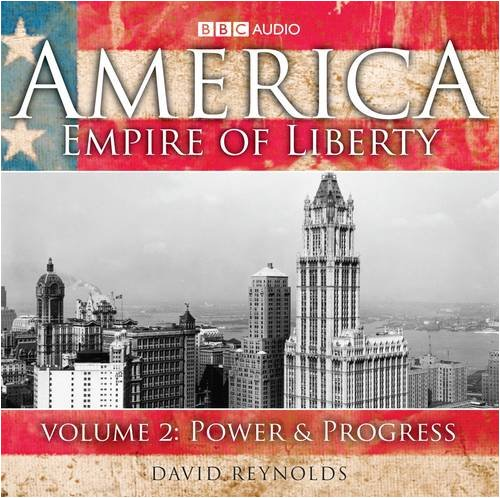 9781405677813: America Empire Of Liberty: Volume 2: Power And Progress