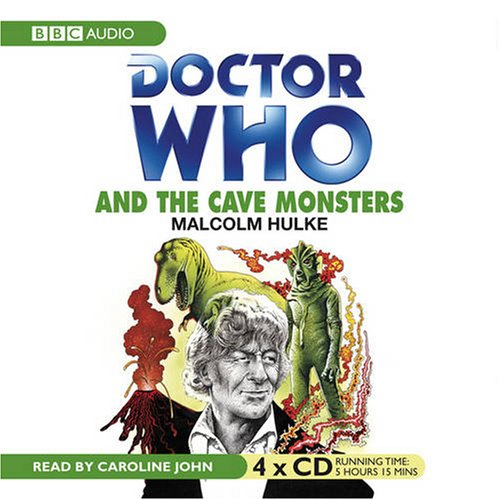 9781405677998: Doctor Who and the Cave Monsters: An Unabridged Classic Doctor Who Novel (Classic Novels)