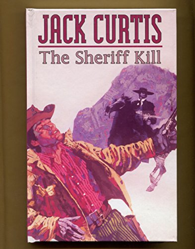 The Sheriff Kill (1405680369) by Jack Curtis