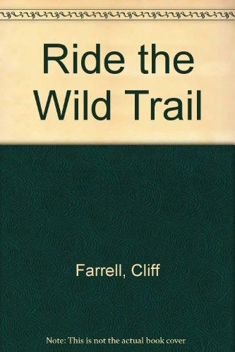 Ride the Wild Trail: Farrell, Cliff