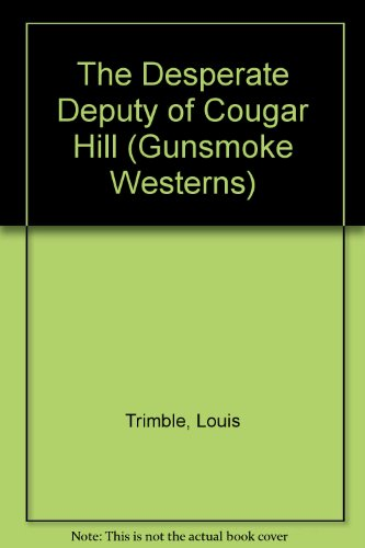 9781405680622: The Desperate Deputy of Cougar Hill (Gunsmoke Westerns)