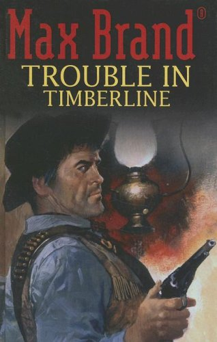 9781405680981: Trouble in Timberline (Max Brand Western)