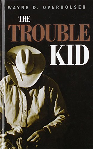 The Trouble Kid (Gunsmoke Westerns) (1405681586) by Overholser, Wayne D.