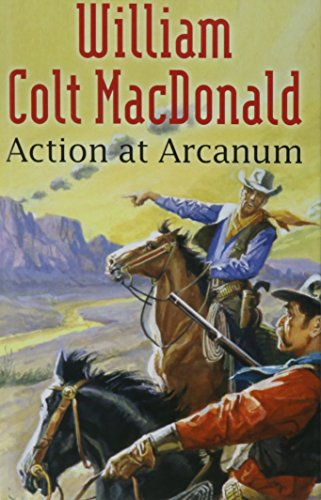 9781405681759: Action at Arcanum (Gunsmoke Westerns)