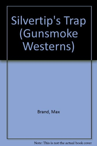 Silvertip's Trap (Gunsmoke Westerns) (9781405682008) by Max Brand