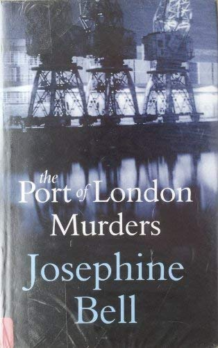 The Port of London Murders (1405685093) by Josephine Bell