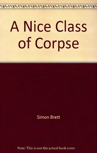 9781405685481: A Nice Class of Corpse