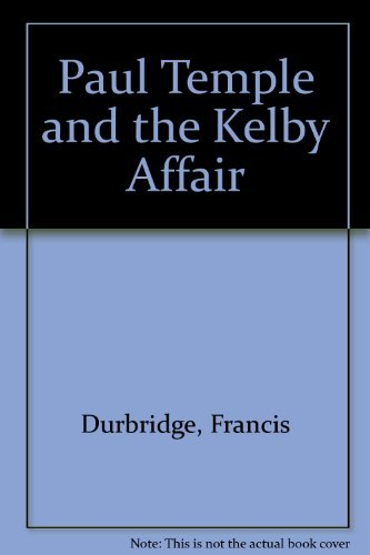 9781405685535: Paul Temple and the Kelby Affair