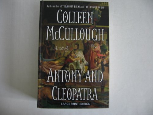 9781405686501: ANTONY AND CLEOPATRA A NOVEL; LARGE PRINT