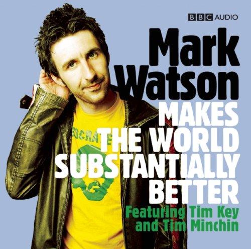 9781405687928: Mark Watson Makes The World Substantially Better (BBC Radio 4 Series)