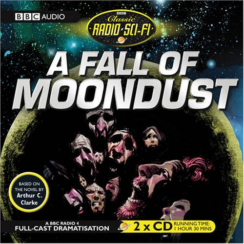 9781405688048: A Fall of Moondust (BBC Radio Classic Sci Fi Full Cast Drama) (Classic Radio Sci-fi)