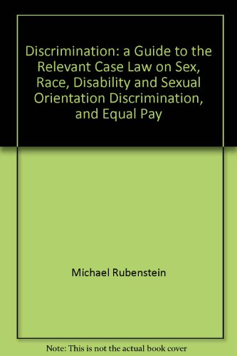 Discrimination: a Guide to the Relevant Case: Michael Rubenstein