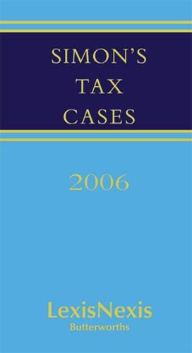 Simon's Tax Cases 2006: Bound Volume