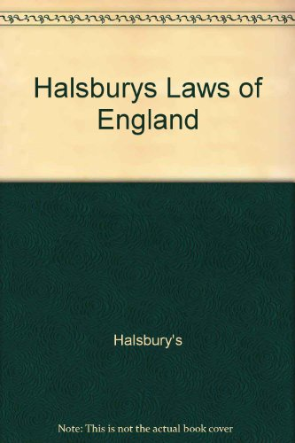 Halsbury's Laws of England, Fourth Edition, 2007 Reissue, Volume 19(1): Unknown, Unknown
