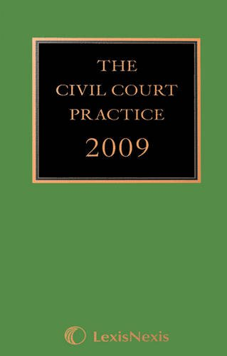 The Civil Court Practice 2009: Volume 1 : October reissue: The Green Book