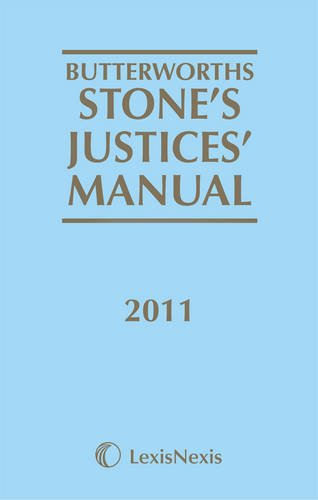 Butterworths Stone's Justices' Manual 2011. Edited by A.P. Carr and A.J. Turner: Carr, A....