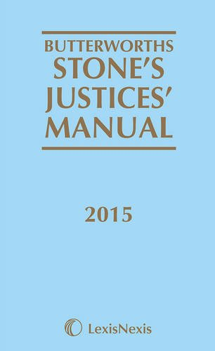 Butterworths Stone's Justices' Manual 2015