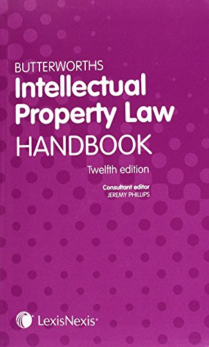 Butterworths Intellectual Property Law Handbook: Jeremy Phillips