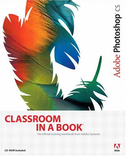 "9781405801218: ""Adobe"" Photoshop CS Classroom in a Book: WITH 100 Photoshop CS Hot Tips Booklet AND 100 Photoshop CS Hot Tips CD-ROM"