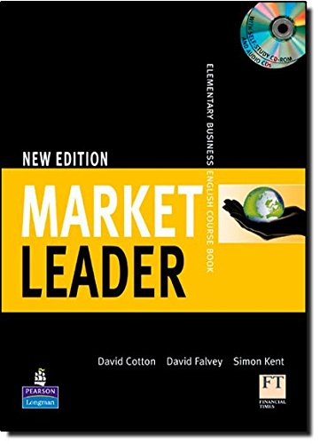 Market Leader 1 New Edition: Elementary Business English Course Book with Self-Study CD-ROM and Audio CD (1405813350) by David Cotton; David Falvey; Simon Kent