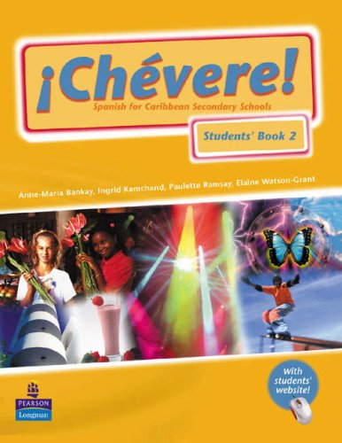 Chevere!: Students' Book Bk. 2 (1405818832) by Anne-Maria Bankay; Ingrid Kemchand; Paulette Ramsay; Elaine Watson-Grant