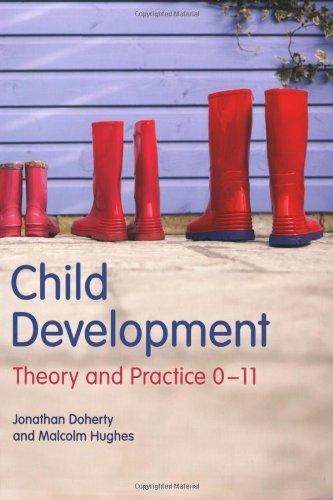 Child Development: Theory and Practice 0-11: Doherty, Mr Jonathan