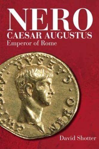 9781405824576: Nero Caesar Augustus: Emperor of Rome