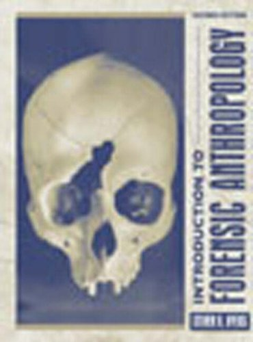 Introduction to Forensic Anthropology: AND Forensic Anthropology Training Manual: A Textbook (1405825804) by Byers, Steven N.