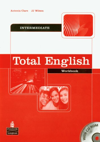 Total English Intermediate: Workbook No Key with: Clare, Antonia, Wilson,