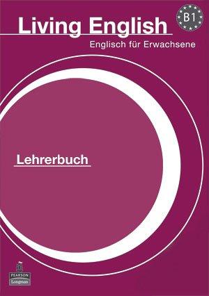 9781405829199: Living English B1 Lehrerbuch: Englisch für Erwachsene: B1 German Teacher's Book and DVD Pack (Total English)