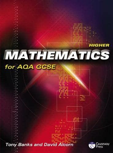 Higher Mathematics for AQA GCSE: Linear: Banks, Mr Tony
