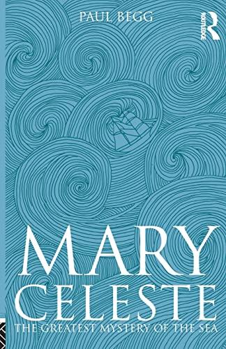 9781405836210: Mary Celeste: The Greatest Mystery of the Sea