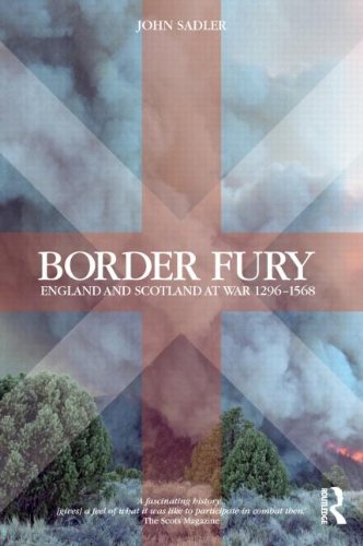 9781405840224: Border Fury: England and Scotland at War 1296-1568