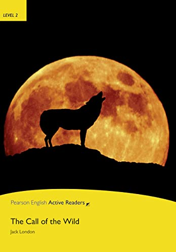 "9781405842747: ""The Call of the Wild"" for Pack: Level 2 (Penguin Active Reading (Graded Readers))"