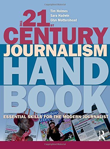 9781405846325: The 21st Century Journalism Handbook: Essential Skills for the Modern Journalist