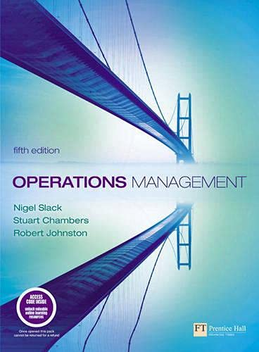 Operations Management with Companion Website with GradeTracker Student Access Card (5th Edition) (140584700X) by Slack, Nigel; Chambers, Stuart; Johnston, Robert
