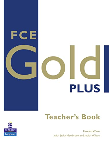 9781405848749: FCE gold plus. Teacher's book. Per le Scuole superiori: Teachers Resource Book