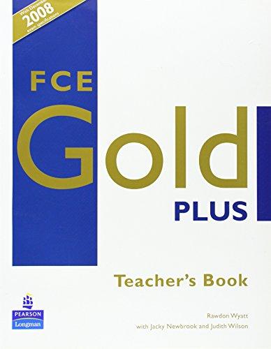 FCE Gold Plus Teachers Resource Book: Wyatt, Rawdon and