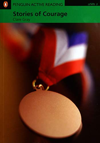 Stories of Courage: Level 3 (Penguin Longman: Clare Gray