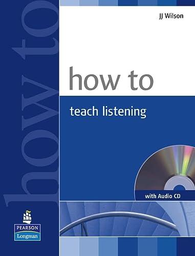 How To Teach Listening (w/CD): Wilson