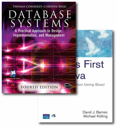 Database Systems: AND Objects First with Java, a Practical Introduction Using BlueJ: A Practical Approach to Design, Implementation and Management (1405853972) by Thomas Connolly; Carolyn Begg; David Barnes; Michael Kolling