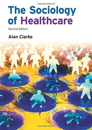 9781405858496: The Sociology of Healthcare