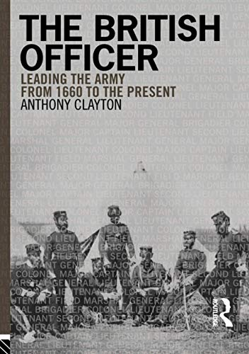 9781405859011: The British Officer: Leading the Army from 1660 to the present