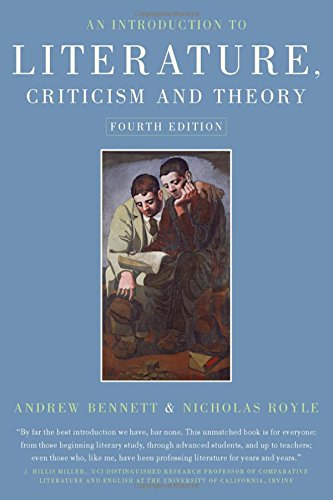 An Introduction to Literature, Criticism and Theory: Bennett, Andrew; Royle,