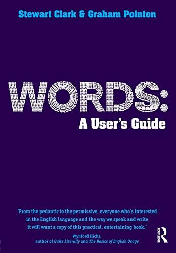 Words: A User's Guide: Graham, Pointon/ Clark, Stewart